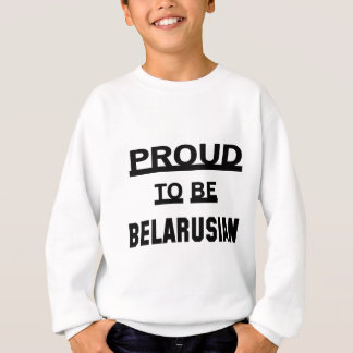 Proud to be Belarusian Sweatshirt