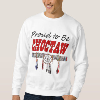 Proud To Be Choctaw Adult Sweatshirt