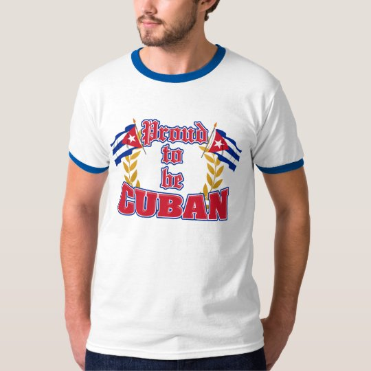 Proud to be Cuban T-Shirt