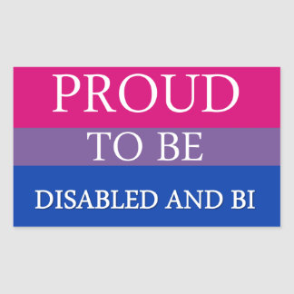 Proud to Be Disabled and Bi Sticker
