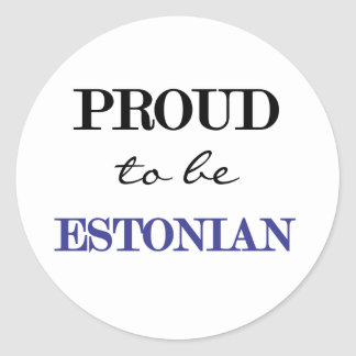 Proud To Be Estonian Classic Round Sticker