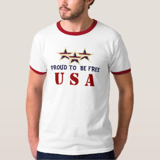 PROUD TO BE FREE PATRIOTIC T-SHIRT