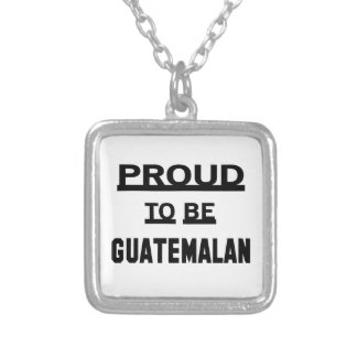 Proud to be Guatemalan Silver Plated Necklace