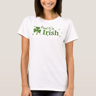 Proud to be Irish! T-Shirt
