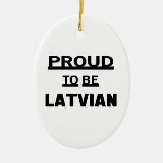 Proud to be Latvian Ceramic Oval Ornament