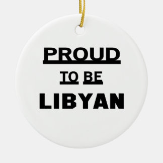 Proud to be Libyan Round Ceramic Ornament