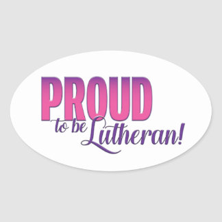 Proud to be Lutheran - Oval Stickers