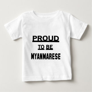 Proud to be Myanmarese Baby T-Shirt