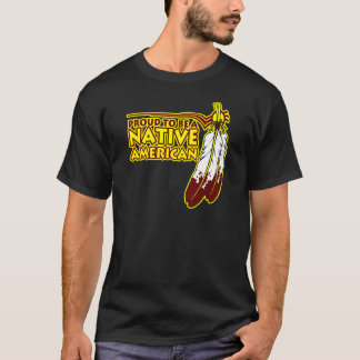 Proud To Be Native American Indian T-Shirt