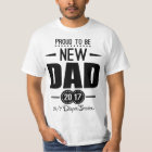 Proud To Be New Dad 2017 T-Shirt