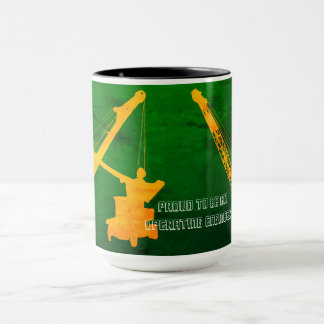 Proud to be Operating Engineer Crane Loads Model A Mug
