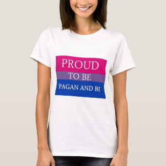 Proud To Be Pagan and Bi T-Shirt