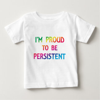Proud to be persistent - rainbow font baby T-Shirt