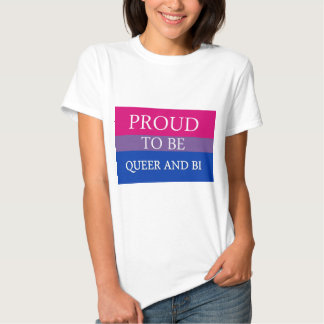 Proud To Be Queer and Bi T-shirt