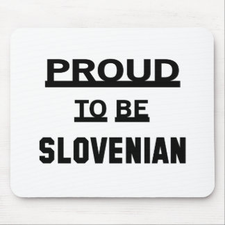 Proud to be Slovenian Mouse Pad