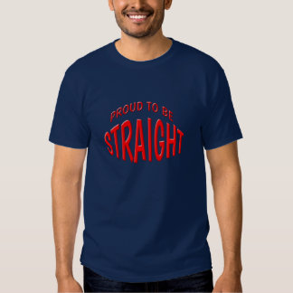 PROUD TO BE STRAIGHT T- shirts