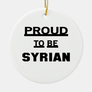 Proud to be Syrian Round Ceramic Ornament