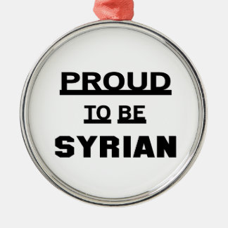 Proud to be Syrian Silver-Colored Round Ornament