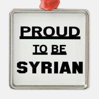 Proud to be Syrian Silver-Colored Square Ornament