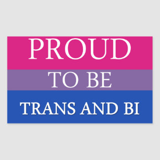 Proud to be Trans and Bi Sticker