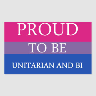 Proud To Be Unitarian and Bi