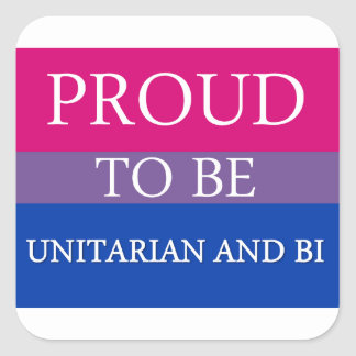 Proud To Be Unitarian and Bi Square Sticker