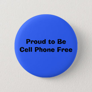 Proud to BeCell Phone Free 2 Inch Round Button