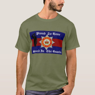 Proud To Have Served In The Guards T-shirt