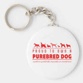Proud to Own a Purebred Dog: Red Basic Round Button Keychain