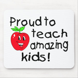 Proud To Teach Amazing Kids Mouse Pad
