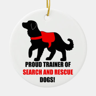 Proud Trainer of Search and Rescue Service Dogs Ceramic Ornament