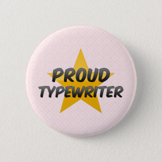 Proud Typewriter 2 Inch Round Button