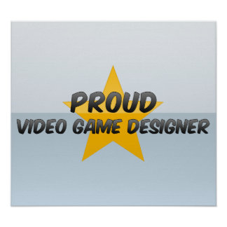 Proud Video Game Designer Poster