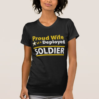 Proud Wife of a Deployed Soldier T-Shirt