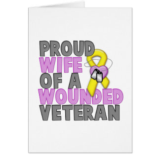 Proud Wife of a Wounded Veteran Greeting Card
