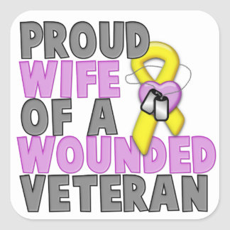 Proud Wife of a Wounded Veteran Square Sticker
