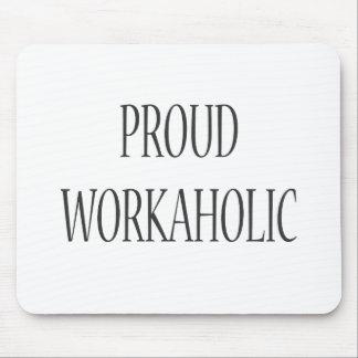 Proud Workaholic Mouse Pad