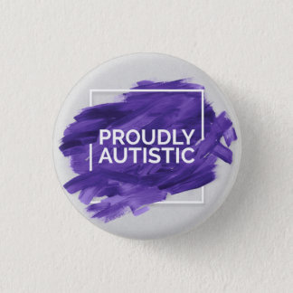 Proudly Autistic (Purple) 1 Inch Round Button