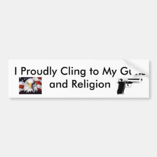 Proudly cling to guns and religion bumper sticker