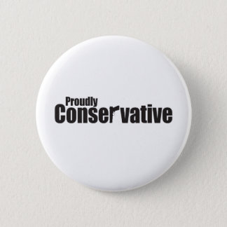 Proudly Conservative 2 Inch Round Button