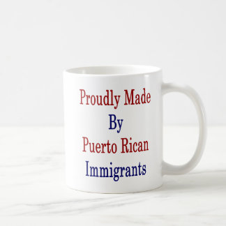 Proudly Made By Puerto Rican Immigrants Coffee Mug