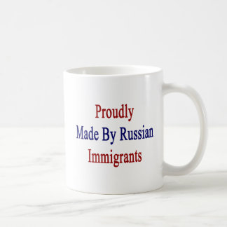 Proudly Made By Russian Immigrants Coffee Mug