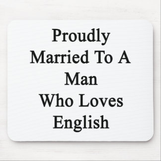 Proudly Married To A Man Who Loves English Mouse Pad