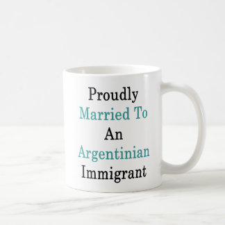 Proudly Married To An Argentinian Immigrant Coffee Mug