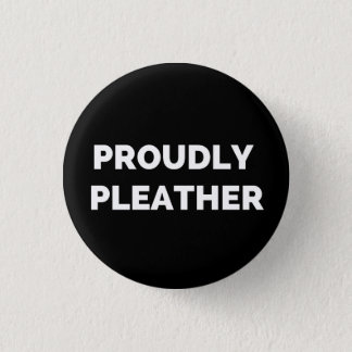 PROUDLY PLEATHER 1 INCH ROUND BUTTON