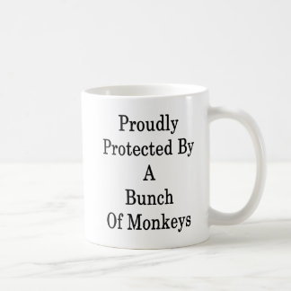 Proudly Protected By A Bunch Of Monkeys Coffee Mug