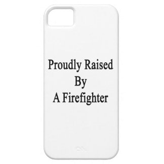 Proudly Raised By A Firefighter iPhone 5 Case