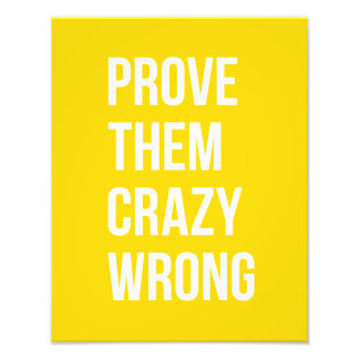 Prove Business Success Quotation Yellow Bold Photographic Print