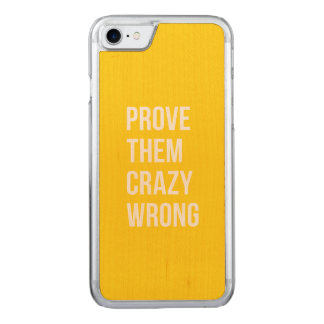Prove Quote Positive Words Thoughts Yellow Bold Carved iPhone 7 Case