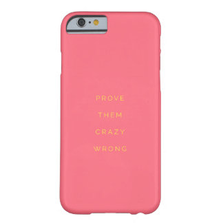Prove Them Wrong Inspirational Quote Pink iPhone 6 Barely There iPhone 6 Case